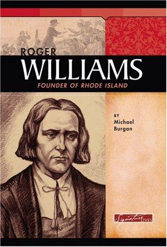 Roger Williams: Founder of Rhode Island (Signature: Burgan, Michael