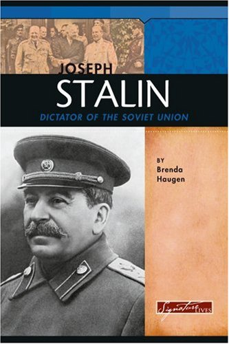 Joseph Stalin: Dictator of the Soviet Union (Signature Lives): Brenda Haugen