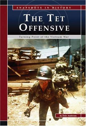 9780756516239: The Tet Offensive: Turning Point of the Vietnam War (Snapshots in History)