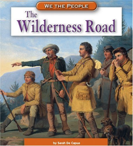 9780756516376: The Wilderness Road (We the People: Expansion and Reform)