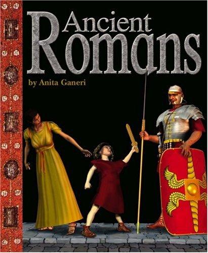 Ancient Romans (Ancient Civilizations) (Ancient Civilizations (Compass Point)): Ganeri, Anita