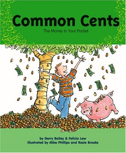 Common Cents: The Money in Your Pocket: Gerry Bailey, Felicia