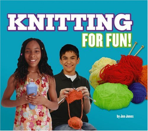 Knitting for Fun! (For Fun!: Crafts): Jen Jones