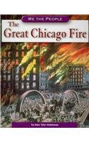 9780756517250: The Great Chicago Fire (We the People: Industrial America)