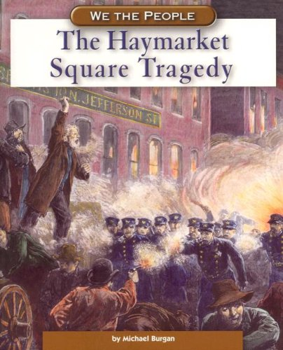 9780756517281: The Haymarket Square Tragedy (We the People: Industrial America series)