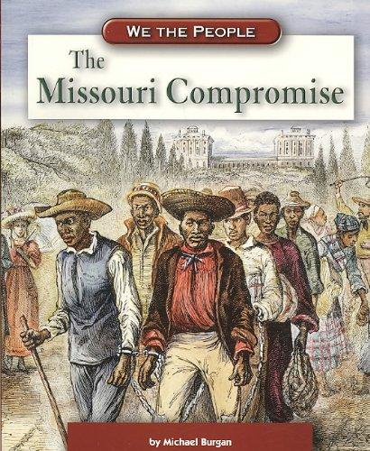 9780756517694: The Missouri Compromise (We the People: Civil War Era)