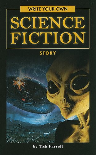 Write Your Own Science Fiction Story: Farrell, Tish