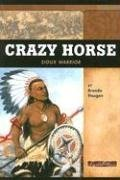 Crazy Horse: Sioux Warrior (Signature Lives): Haugen, Brenda