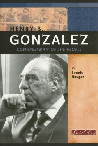 Henry B. Gonzalez: Congressman of the People (Signature Lives: Modern America series): Haugen, ...
