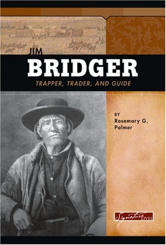 9780756518707: Jim Bridger: Trapper, Trader, and Guide (Signature Lives: American Frontier Era)