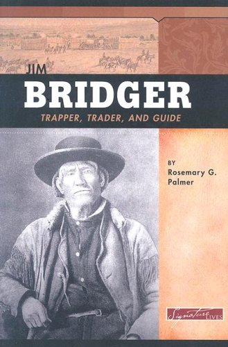 9780756519759: Jim Bridger: Trapper, Trader, and Guide (Signature Lives: American Frontier Era series)