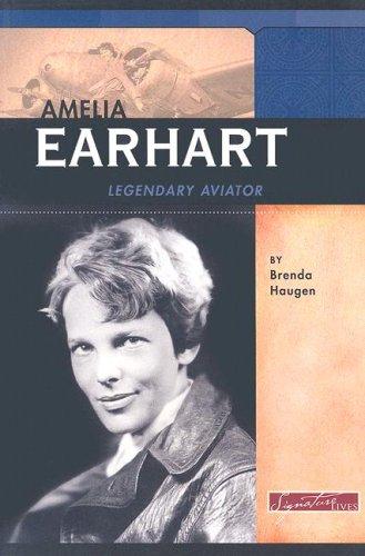 Amelia Earhart: Legendary Aviator (Signature Lives: Modern America series): Haugen, Brenda