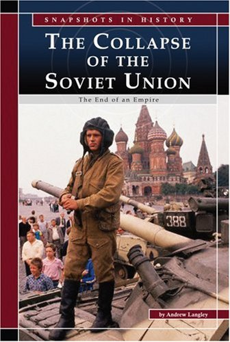 9780756520090: The Collapse of the Soviet Union: The End of an Empire (Snapshots in History)