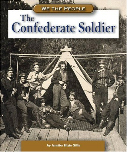 9780756520250: The Confederate Soldier (We the People)