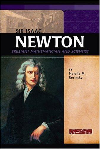 9780756522094: Sir Isaac Newton: Brilliant Mathematician and Scientist (Signature Lives: Scientific Revolution)