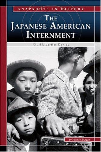 9780756524531: The Japanese American Internment: Civil Liberties Denied (Snapshots in History)
