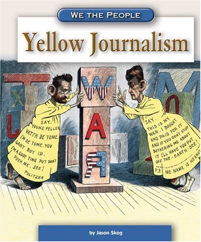 9780756524562: Yellow Journalism (We the People: Industrial America)