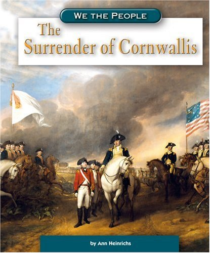 9780756524623: The Surrender of Cornwallis (We the People: Revolution and the New Nation)