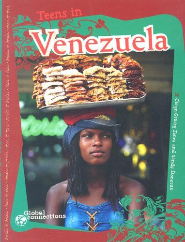Teens in Venezuela (Global Connections series): Jones, Caryn Gracey; Donovan, Sandy
