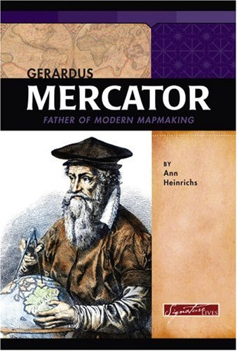 Gerardus Mercator: Father of Modern Mapmaking