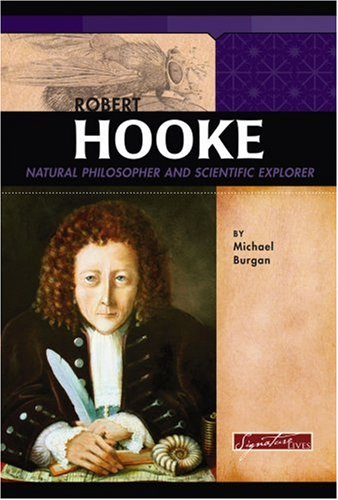 9780756533151: Robert Hooke: Natural Philosopher and Scientific Explorer (Signature Lives: Scientific Revolution)