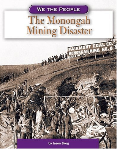 9780756535131: The Monongah Mining Disaster (We the People: Industrial America)