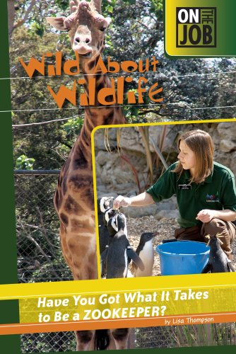 9780756536169: Wild About Wildlife: Have You Got What It Takes to Be a Zookeeper? (On the Job)