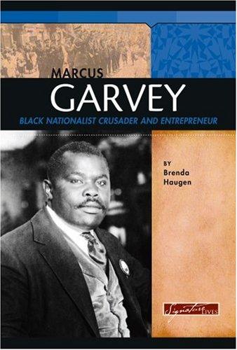 Marcus Garvey: Black Nationalist Crusader and Entrepreneur: Haugen, Brenda