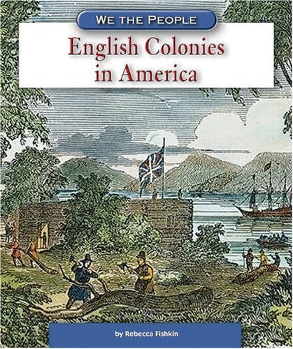 9780756538385: English Colonies in America (We the People: Exploration and Colonization)