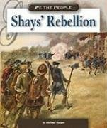 Shays' Rebellion (We the People: Revolution and the New Nation): Burgan, Michael
