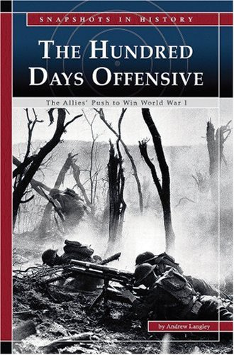 The Hundred Days Offensive: The Allies' Push: Langley, Andrew