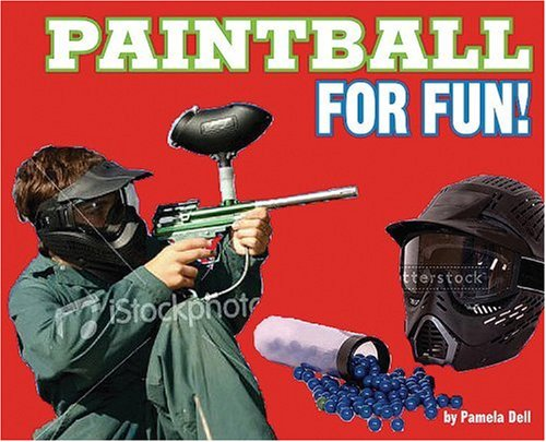 Paintball for Fun! (For Fun!: Sports): Pamela Dell