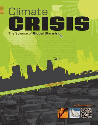 Climate Crisis: The Science of Global Warming (Headline Science): Nardo, Don
