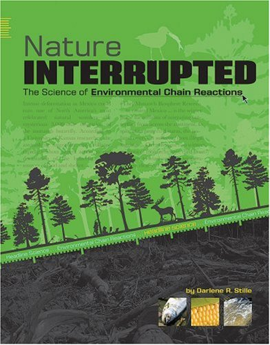 9780756539498: Nature Interrupted: The Science of Environmental Chain Reactions (Headline Science)