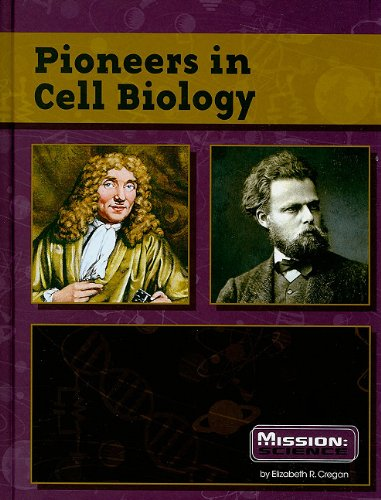 Pioneers in Cell Biology (Mission: Science Collective Biographies): Cregan, Elizabeth R