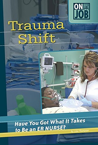 9780756540784: Trauma Shift: Have You Got What It Takes to Be an ER Nurse? (On the Job)