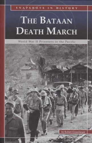 The Bataan Death March: World War II Prisoners in the Pacific (Snapshots in History): Greenberger, ...