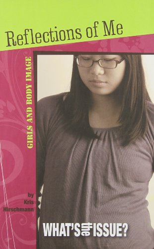 9780756541323: Reflections of Me: Girls and Body Image (What's the Issue?)