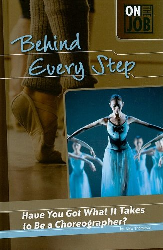 9780756542078: Behind Every Step: Have You Got What It Takes to Be a Choreographer? (On the Job)