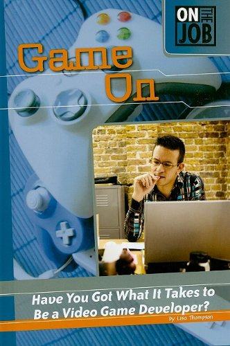 9780756542085: Game On: Have You Got What It Takes to Be a Video Game Developer? (On the Job)