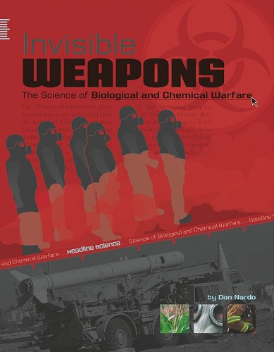 Invisible Weapons: The Science of Biological and: Don Nardo