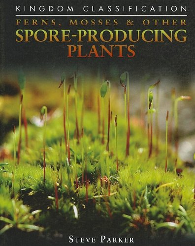 9780756542207: Ferns, Mosses & Other Spore-Producing Plants (Kingdom Classification)