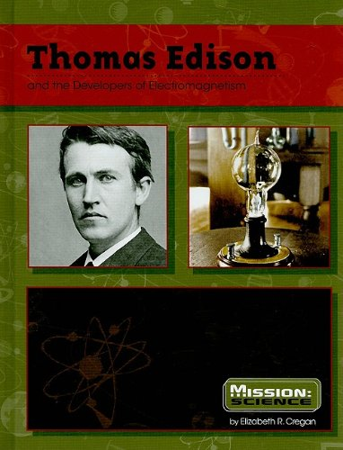 Thomas Edison and the Developers of Electromagnetism (Mission: Science Biographies): Cregan, ...