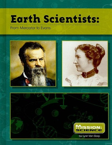 Earth Scientists: From Mercator to Evans (Mission: Science Collective Biographies): Van Gorp, Lynn