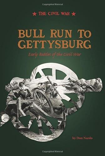 9780756543686: Bull Run to Gettysburg: Early Battles of the Civil War