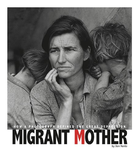 Migrant Mother: How a Photograph Defined the Great Depression (Captured History) (0756543975) by Don Nardo