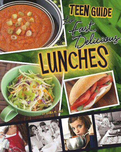 A Teen Guide to Fast, Delicious Lunches (Library Binding): Dana Meachen Rau