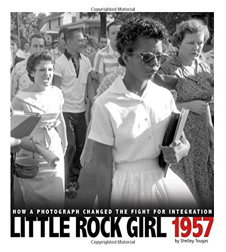 9780756545123: Little Rock Girl 1957: How a Photograph Changed the Fight for Integration (Captured History)