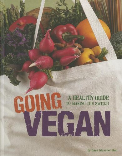 9780756545291: Going Vegan: A Healthy Guide to Making the Switch