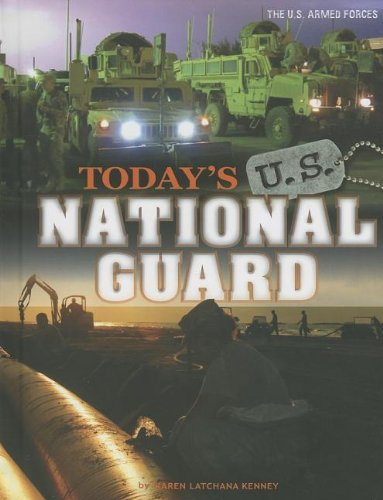 Today's U.S. National Guard (The U.S. Armed Forces): Karen Latchana Kenney
